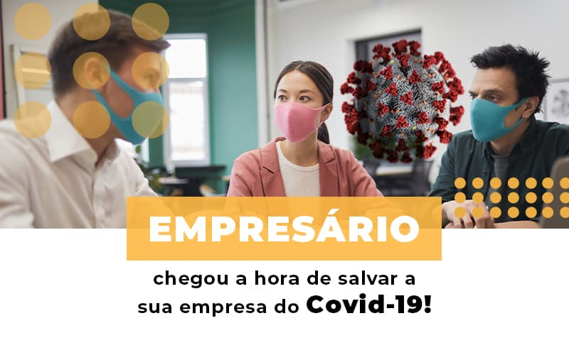 Empresario-chegou-a-hora-de-salvar-a-sua-empresa-do-covid-19