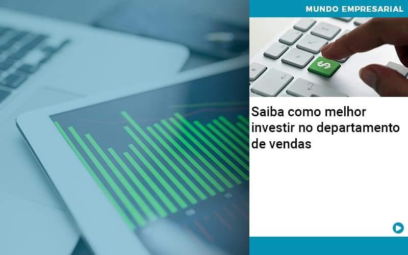 Saiba-como-melhor-investir-no-departamento-de-vendas