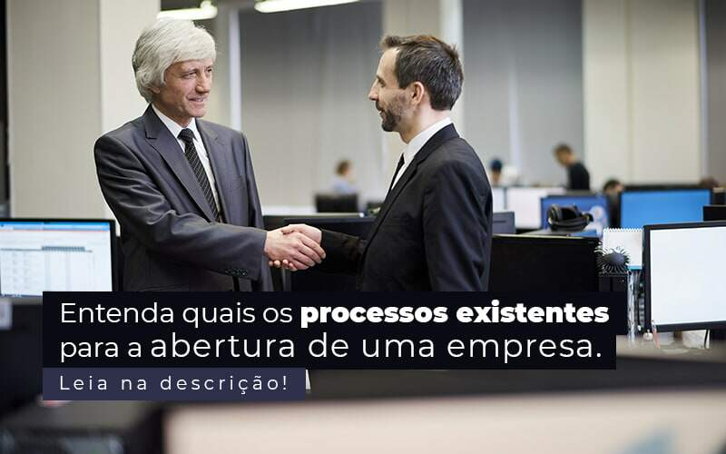 Entenda Quais Os Processos Existentes Para A Abertura De Uma Empresa Post 2 - Snagel Contábil